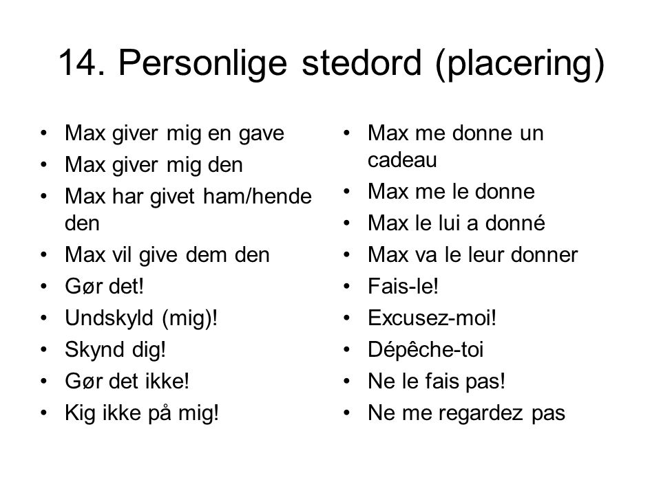 14. Personlige stedord (placering)