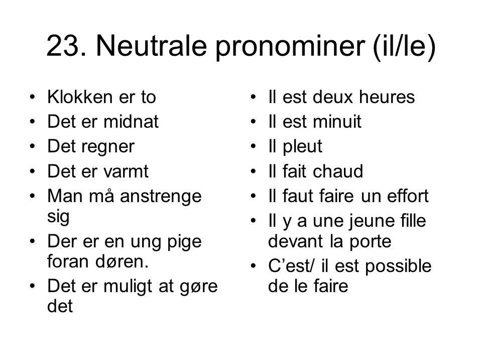 23. Neutrale pronominer (il/le)