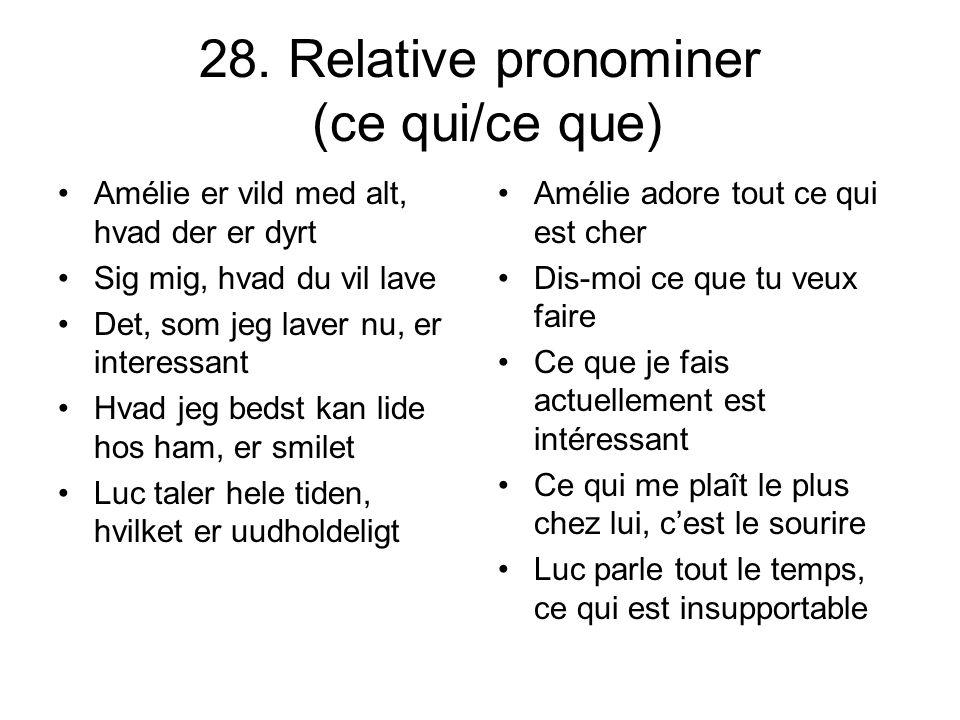 28. Relative pronominer (ce qui/ce que)