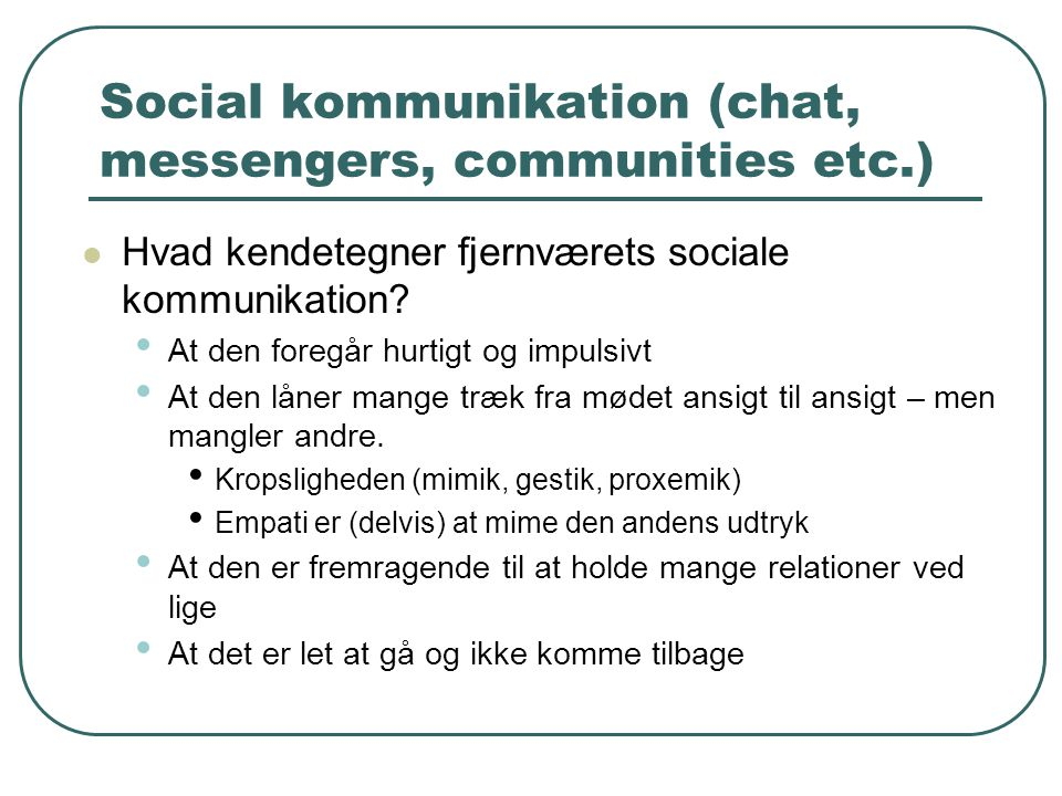 Social kommunikation (chat, messengers, communities etc.)
