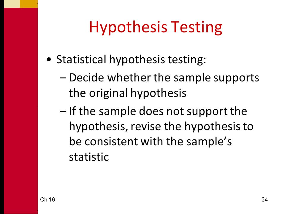 Hypothesis Testing Statistical hypothesis testing: