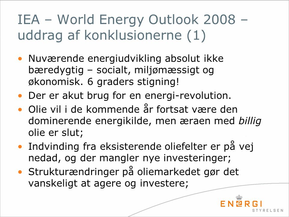 IEA – World Energy Outlook 2008 – uddrag af konklusionerne (1)