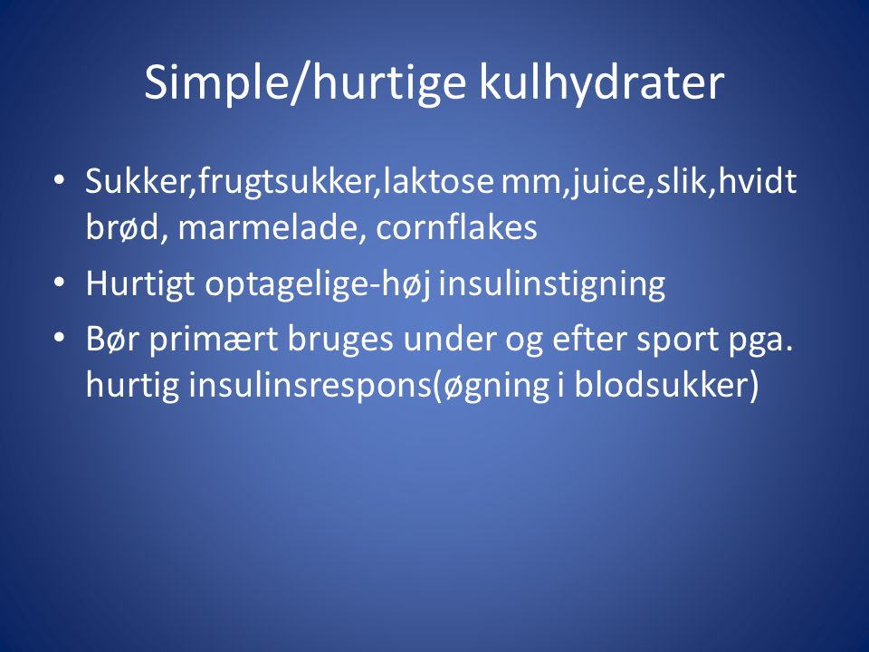 Simple/hurtige kulhydrater