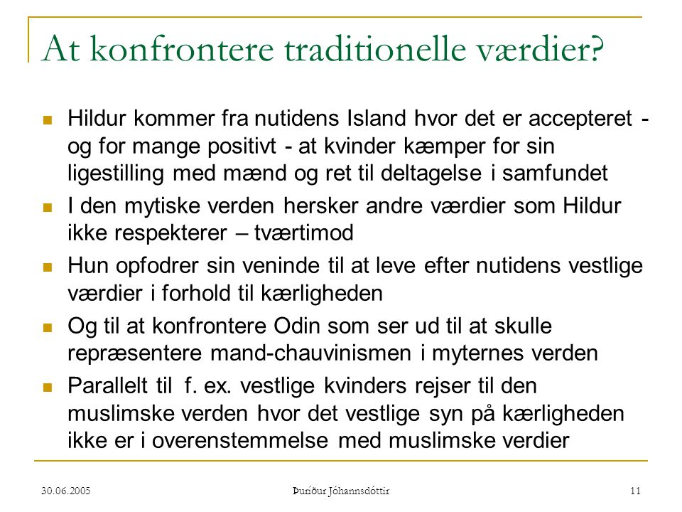 At konfrontere traditionelle værdier