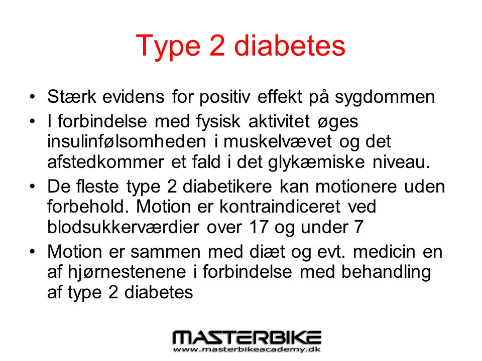 Type 2 diabetes Stærk evidens for positiv effekt på sygdommen
