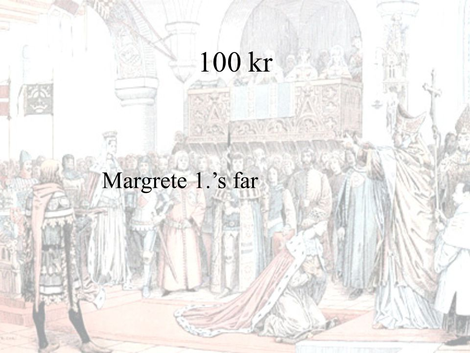 100 kr Margrete 1.'s far