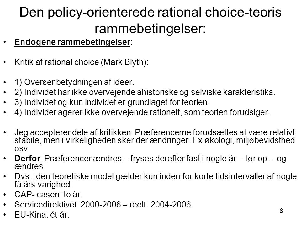 Den policy-orienterede rational choice-teoris rammebetingelser: