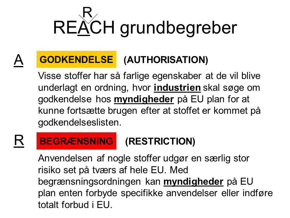REACH grundbegreber R A R GODKENDELSE (AUTHORISATION)