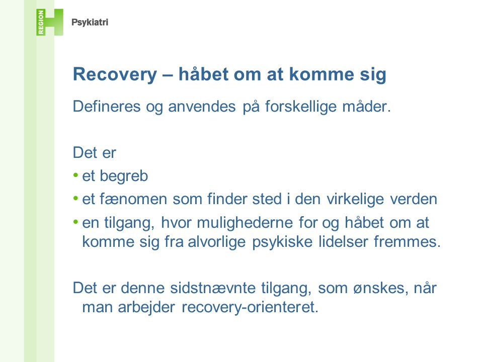 Recovery – håbet om at komme sig