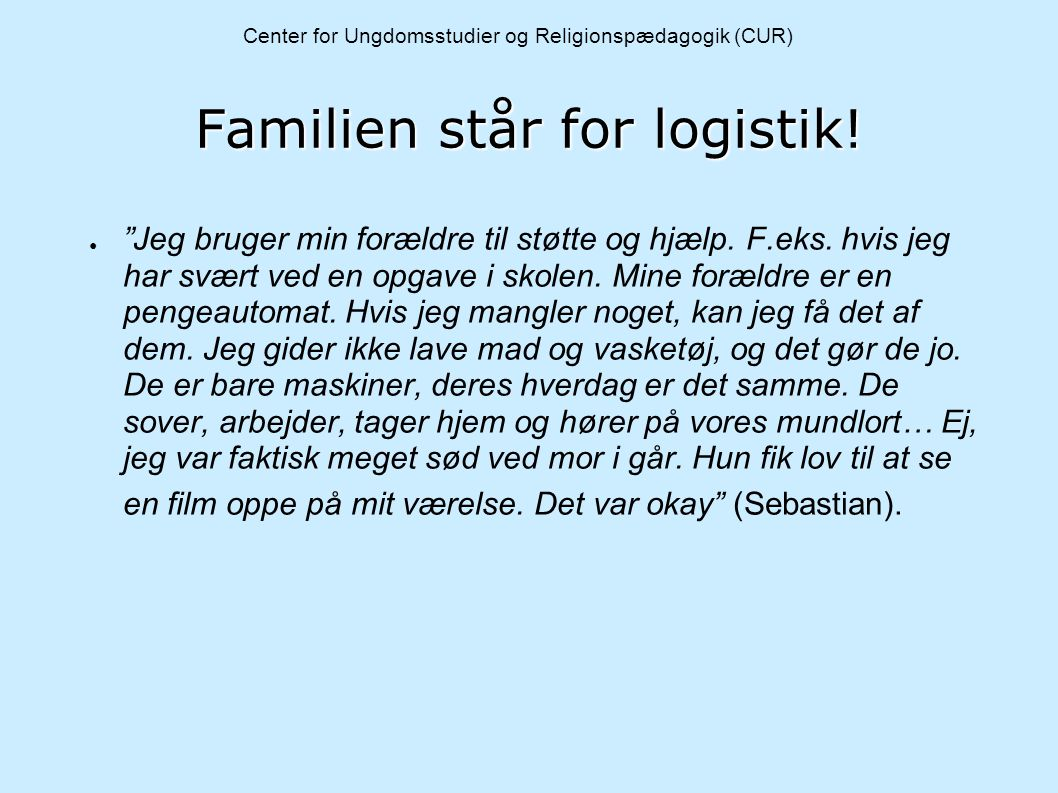 Familien står for logistik!