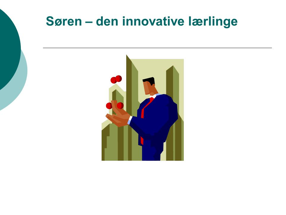 Søren – den innovative lærlinge
