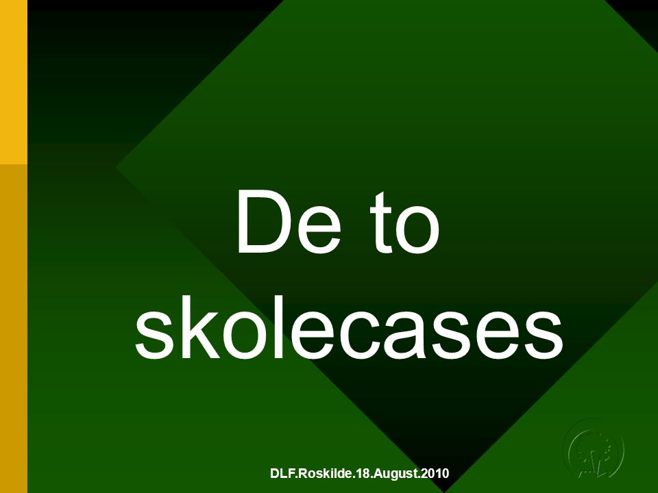 De to skolecases