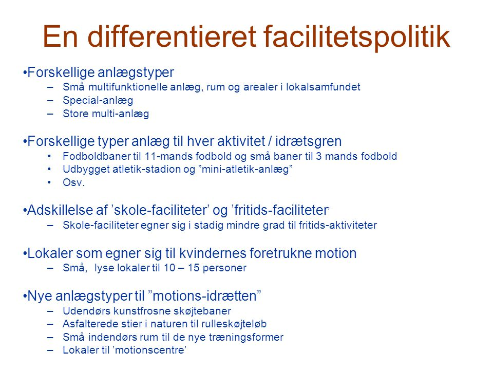 En differentieret facilitetspolitik