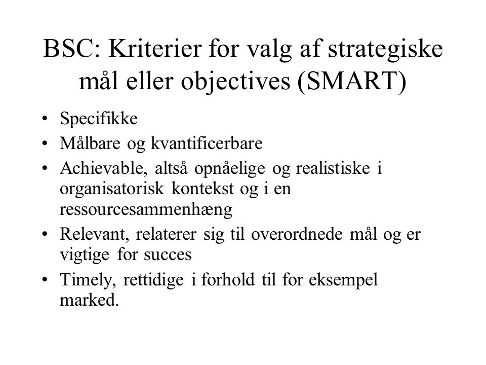 BSC: Kriterier for valg af strategiske mål eller objectives (SMART)