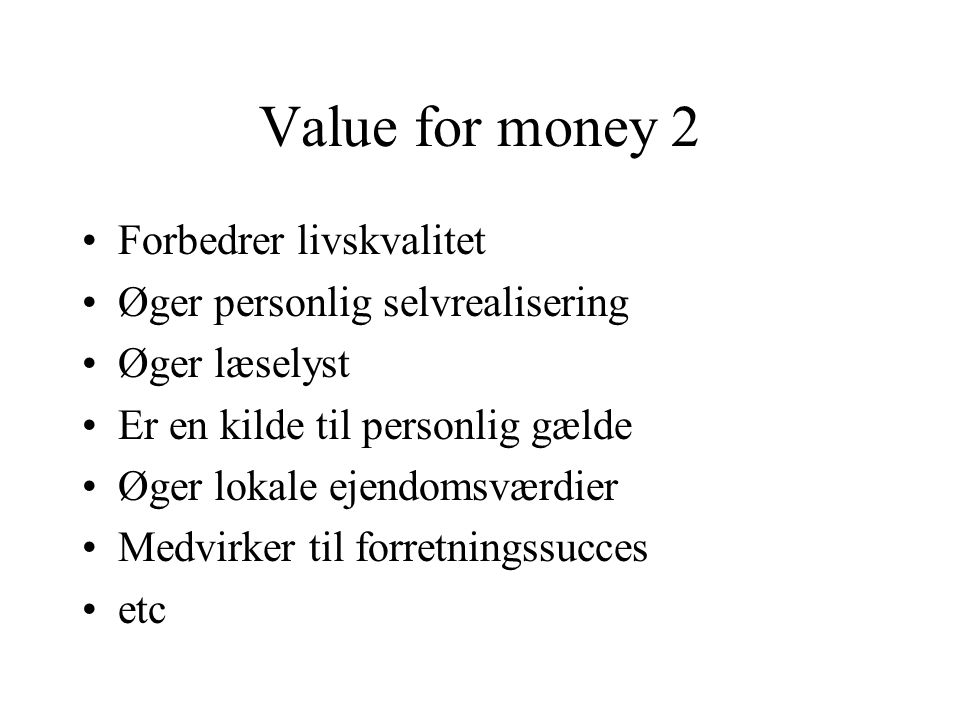 Value for money 2 Forbedrer livskvalitet