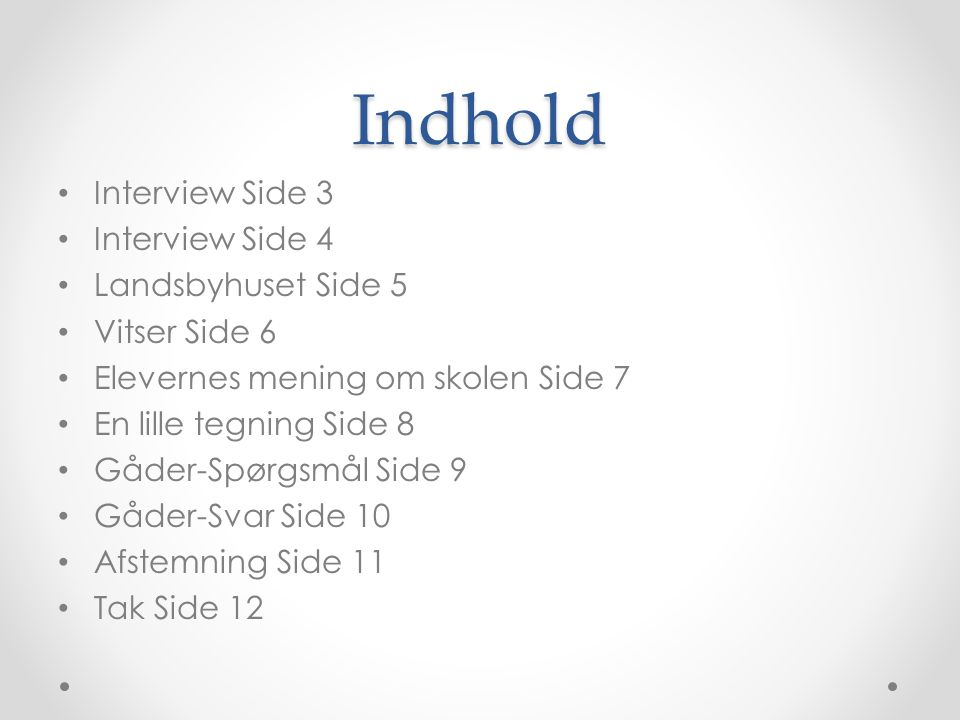 Indhold Interview Side 3 Interview Side 4 Landsbyhuset Side 5