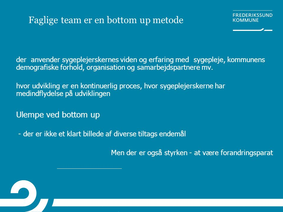 Faglige team er en bottom up metode