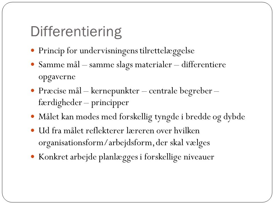 Differentiering Princip for undervisningens tilrettelæggelse