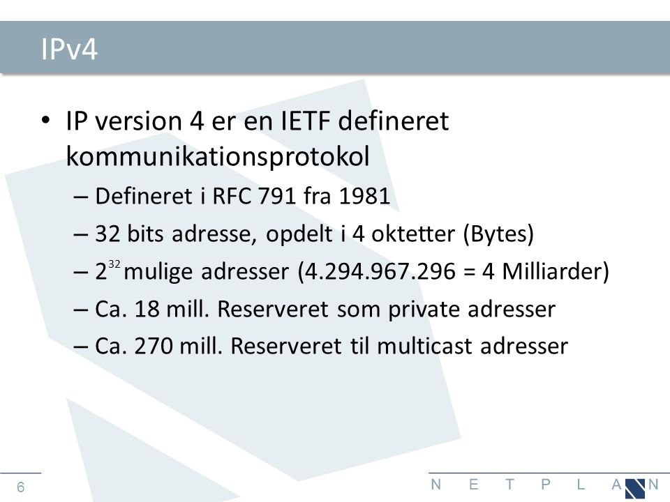 IPv4 IP version 4 er en IETF defineret kommunikationsprotokol