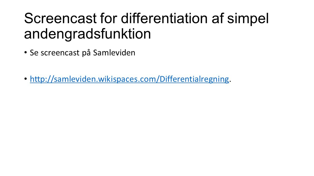 Screencast for differentiation af simpel andengradsfunktion