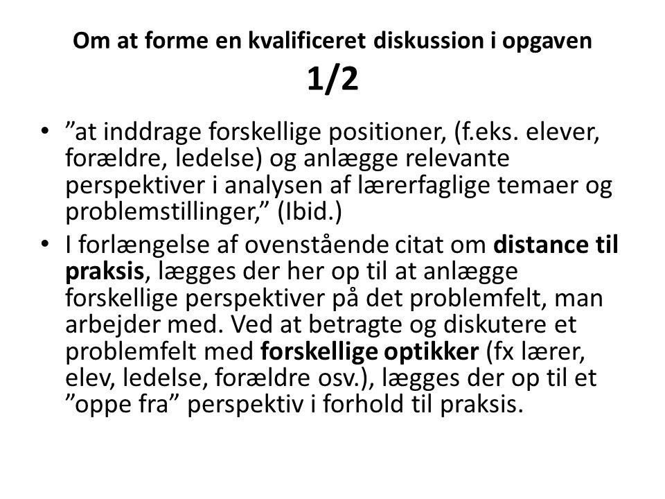 Om at forme en kvalificeret diskussion i opgaven 1/2
