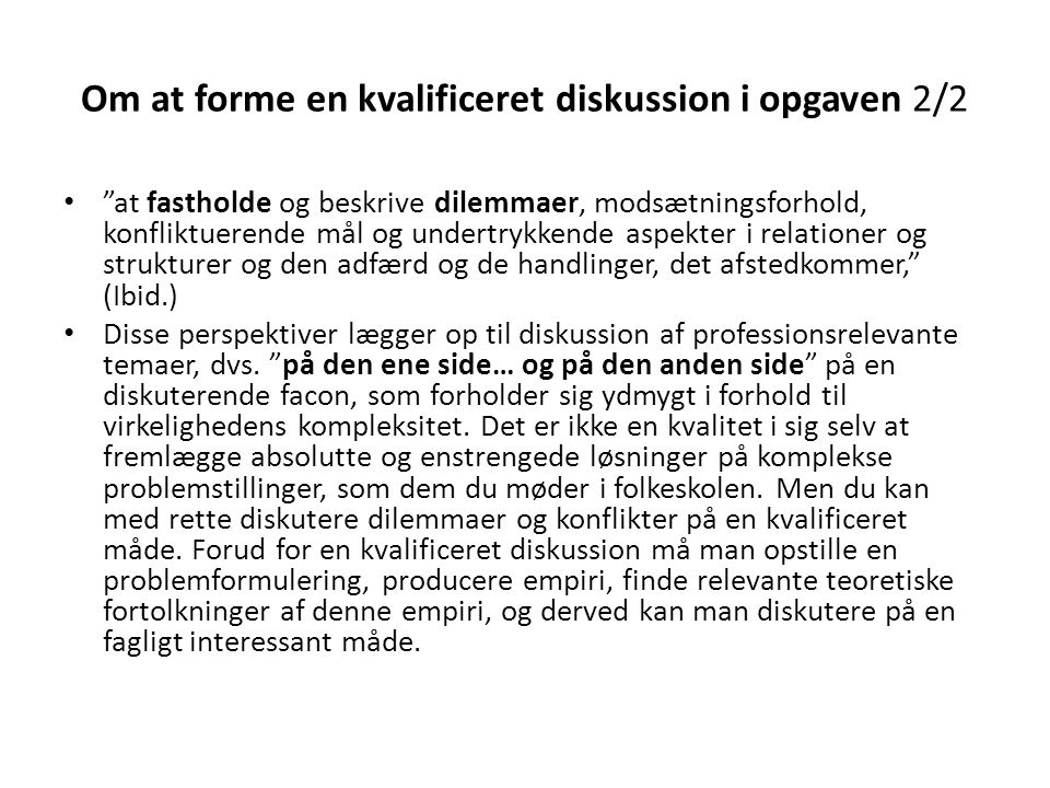Om at forme en kvalificeret diskussion i opgaven 2/2