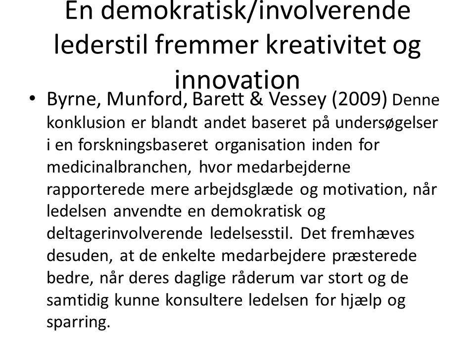 En demokratisk/involverende lederstil fremmer kreativitet og innovation