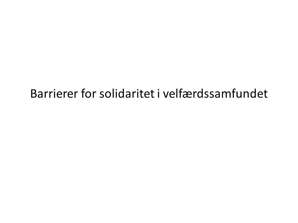 Barrierer for solidaritet i velfærdssamfundet