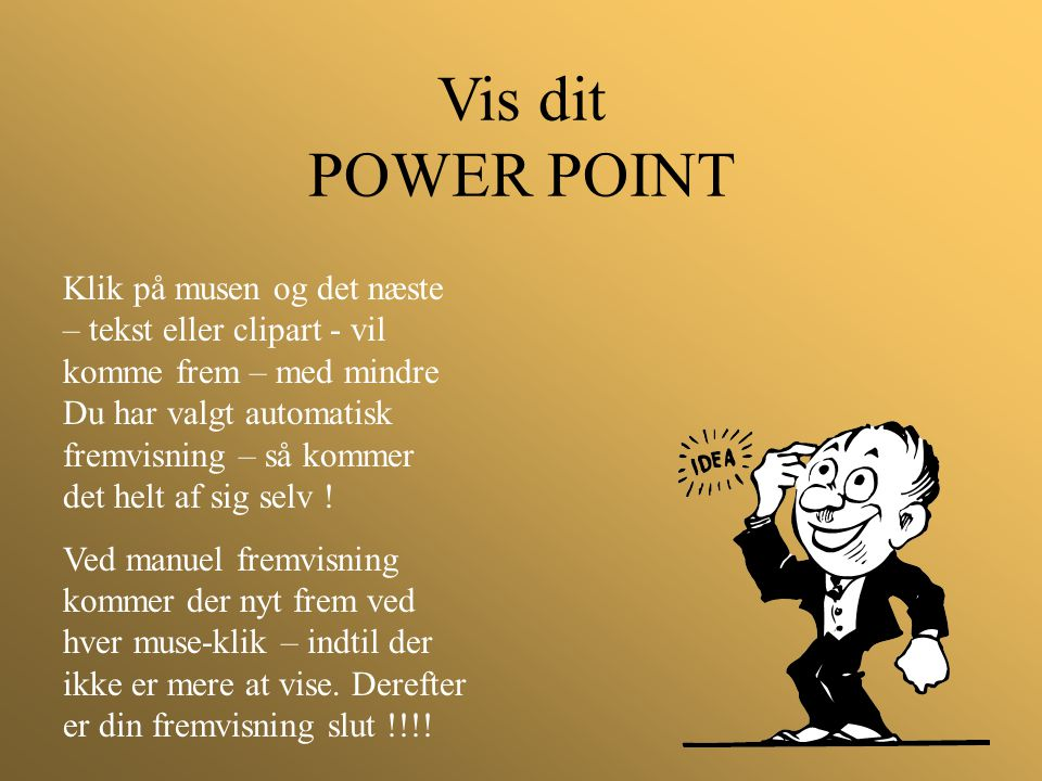Vis dit POWER POINT