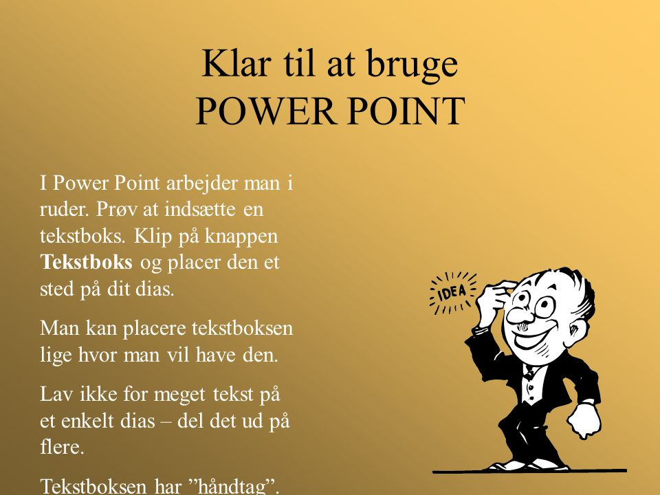 Klar til at bruge POWER POINT