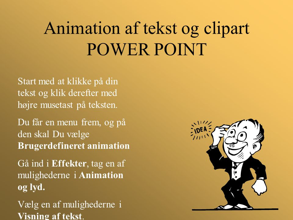 Animation af tekst og clipart POWER POINT