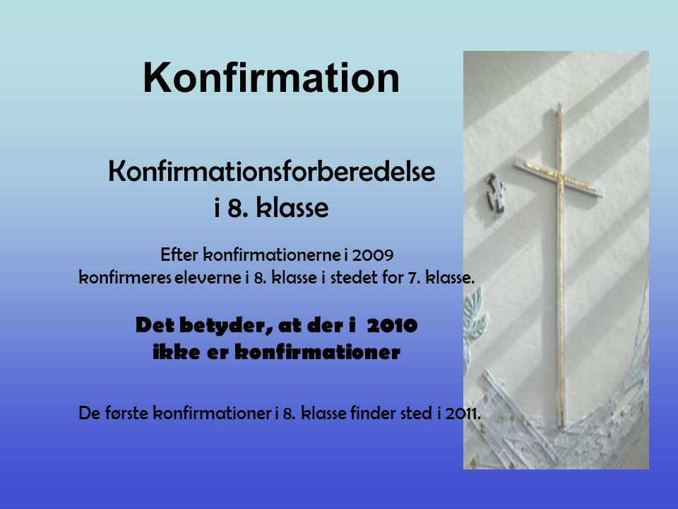 Konfirmation Konfirmationsforberedelse i 8. klasse