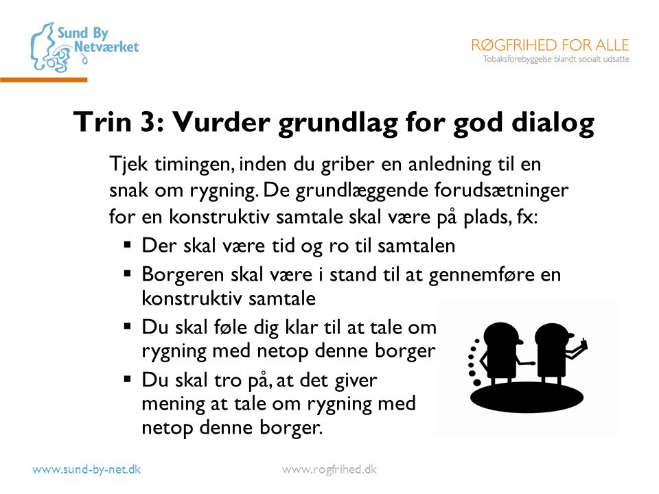 Trin 3: Vurder grundlag for god dialog