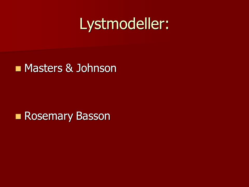 Lystmodeller: Masters & Johnson Rosemary Basson