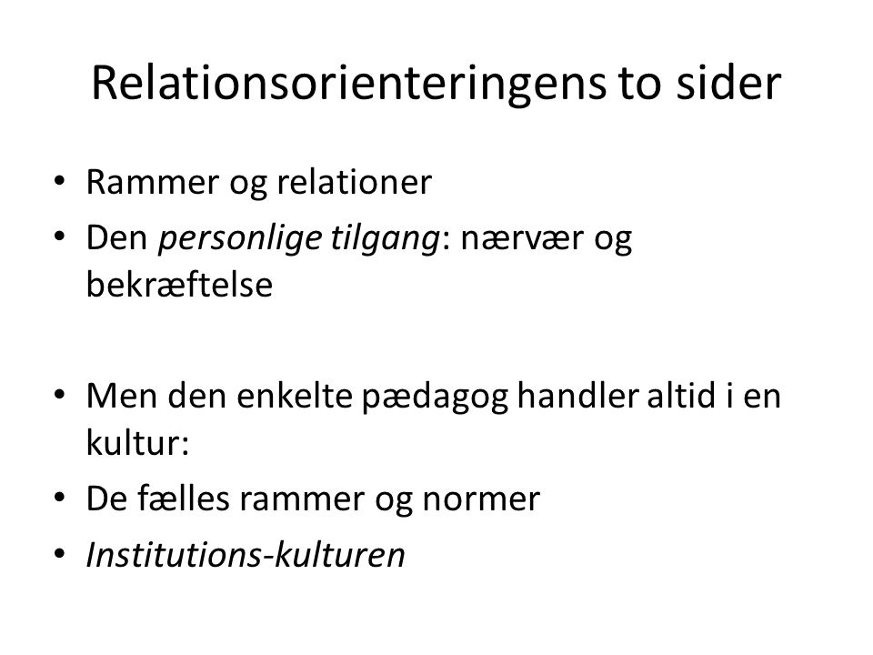 Relationsorienteringens to sider