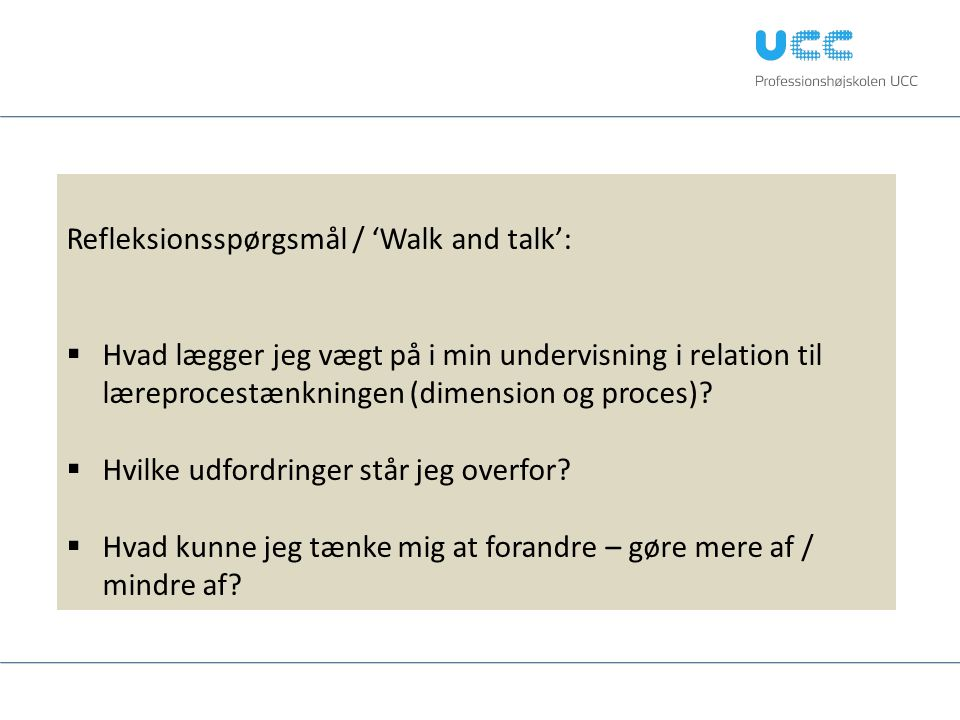 Refleksionsspørgsmål / 'Walk and talk':