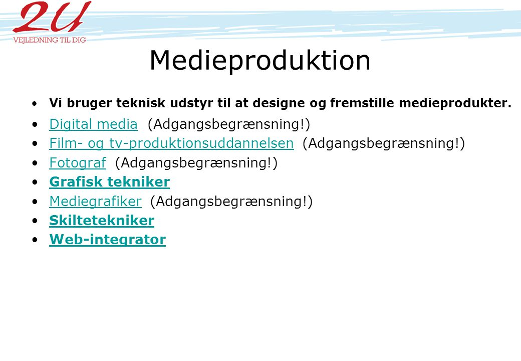 Medieproduktion Digital media (Adgangsbegrænsning!)