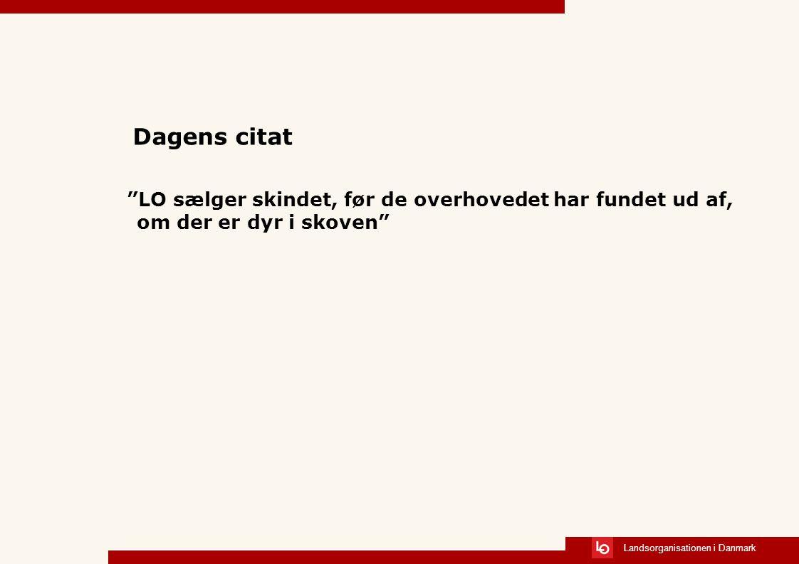 """citater om salg Dagens citat """"LO sælger skindet, før de overhovedet har fundet ud  citater om salg"""