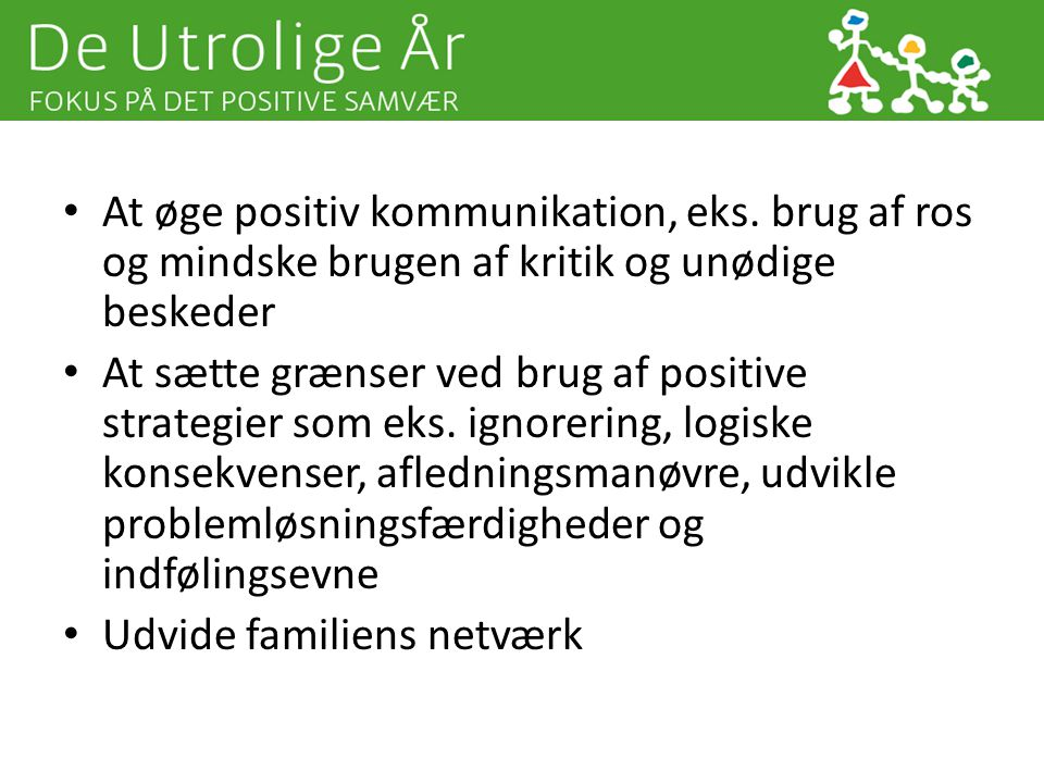 At øge positiv kommunikation, eks