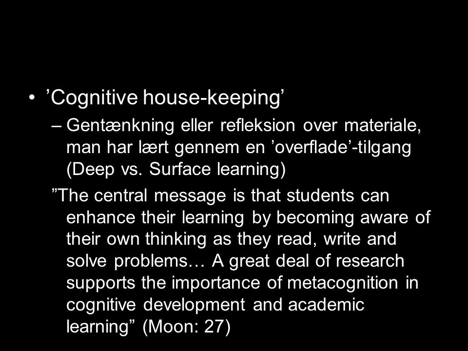 'Cognitive house-keeping'