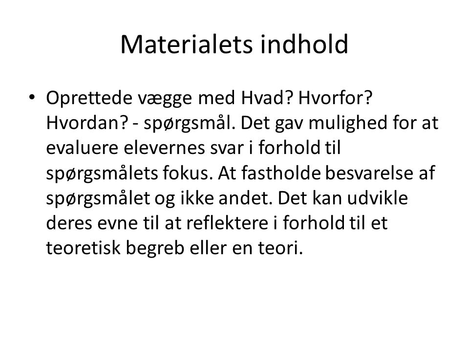Materialets indhold