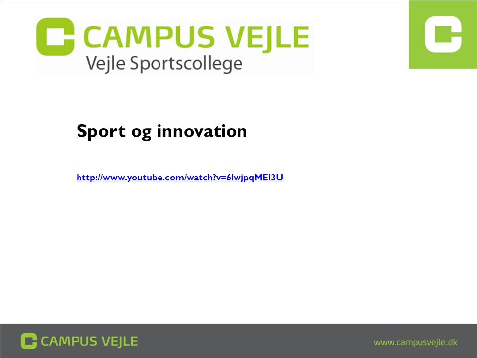 Sport og innovation http://www.youtube.com/watch v=6iwjpqMEl3U