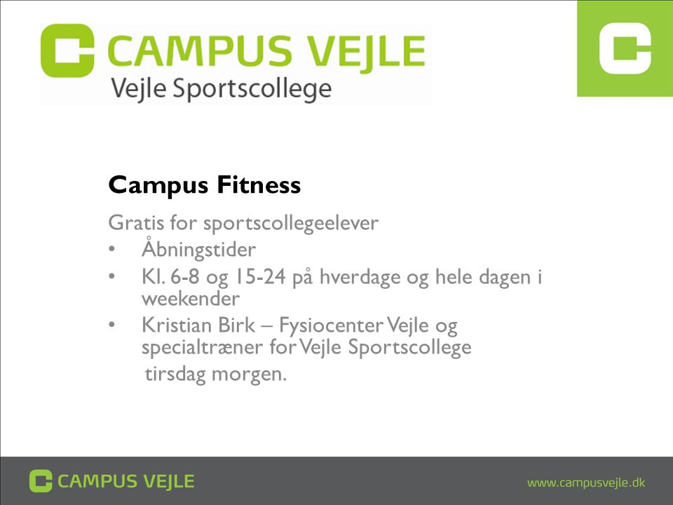 Campus Fitness Gratis for sportscollegeelever Åbningstider