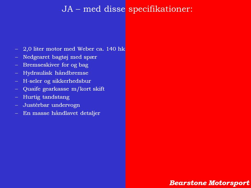 JA – med disse specifikationer: