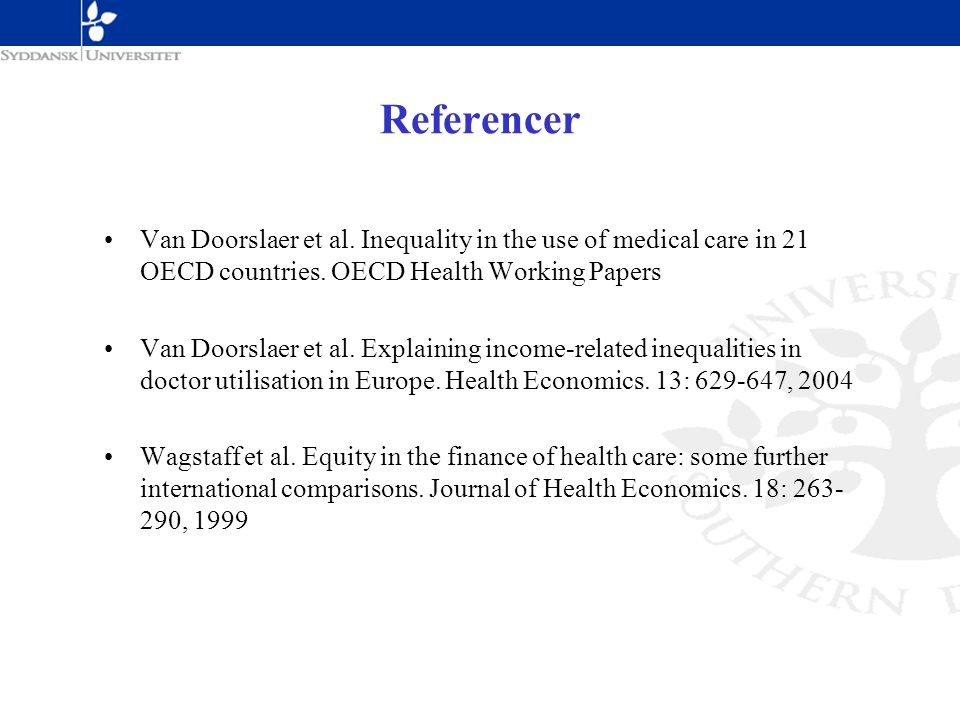 Referencer Van Doorslaer et al. Inequality in the use of medical care in 21 OECD countries. OECD Health Working Papers.