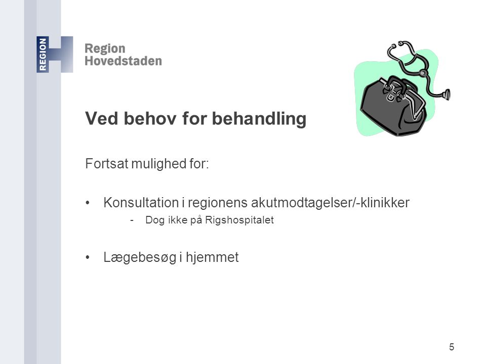 Ved behov for behandling