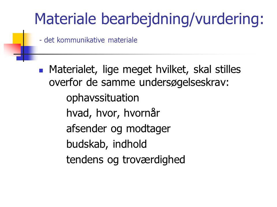 Materiale bearbejdning/vurdering: - det kommunikative materiale