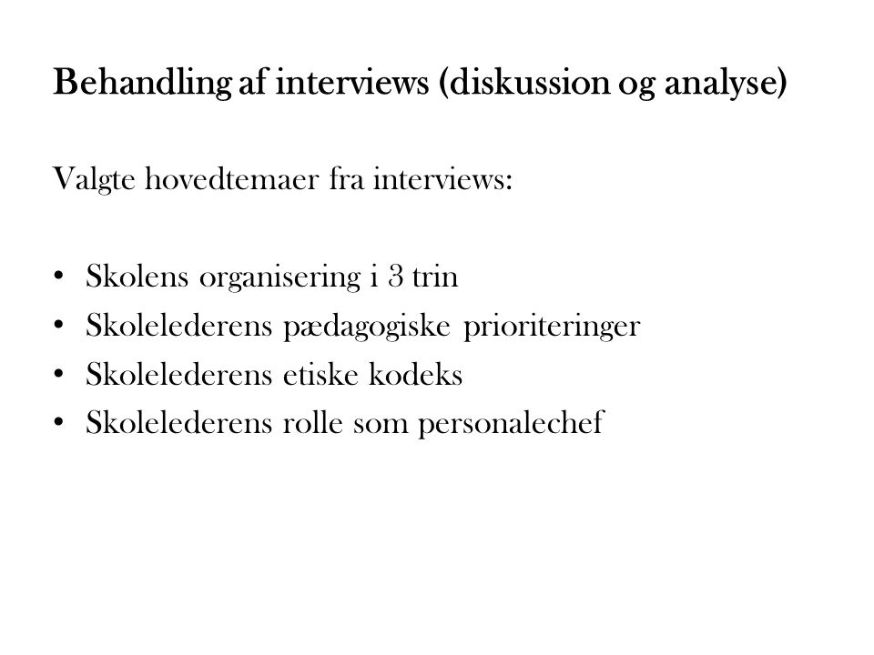 Behandling af interviews (diskussion og analyse)