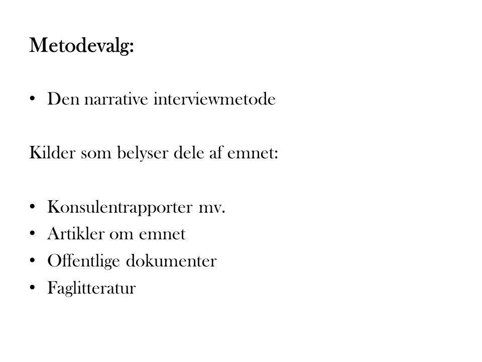 Metodevalg: Den narrative interviewmetode
