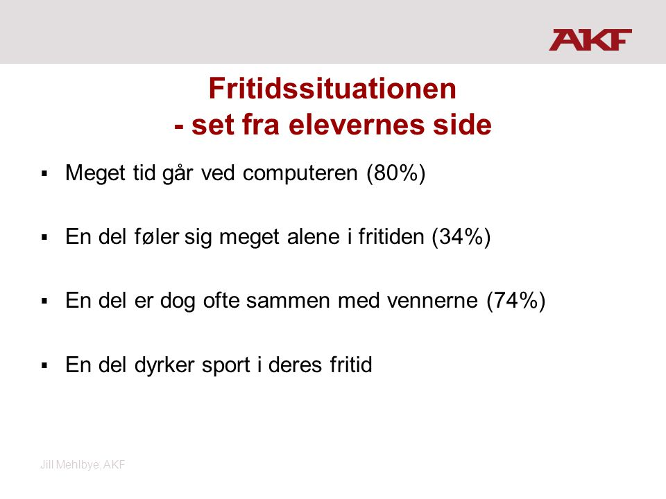 Fritidssituationen - set fra elevernes side